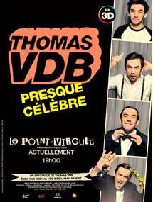 """""""Presque célèbre"""", le nouveau spectacle de Thomas VDB au Point Virgule actuellement..."""