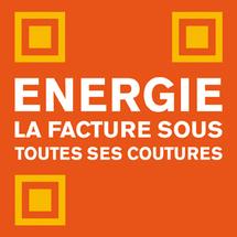 « Energie : la facture sous toutes ses coutures »