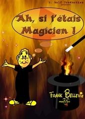 Ah, si j'étais magicien !