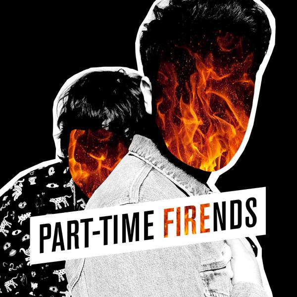 Part-Time Friends toujours allumé avec la vidéo de Fire