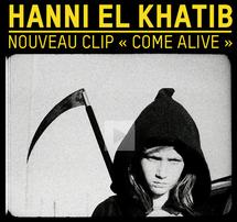 "Hanni El Khatib - Nouveau Clip ""Come Alive"""