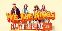 découvrir le clip intéractif du groupe : We The Kings et leur chanson Say You Like Me