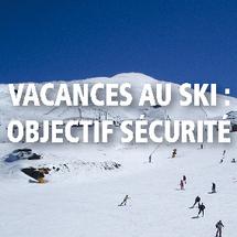 Vacances au ski : objectif sécurité