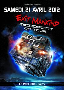 21/04/12 - EXIT MANKIND (MICROPOINT ON TOUR) @ PARIS