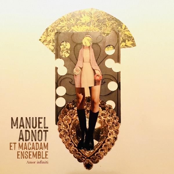 Manuel Adnot et le Macadam Ensemble enchantent avec Amor Infini