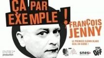 ÇA PAR EXEMPLE ! de et par François Jenny au Festival OFF d'Avignon