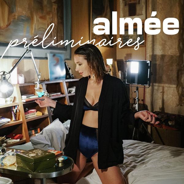Almée se livre avec la vidéo de Préliminaires
