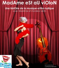 MadAme eSt aU viOloN - Printemps du Rire 2013