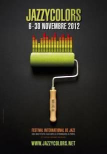 Jazzycolors ! Festival international de Jazz - 10ème Edition - Du 6 au 30 novembre 2012