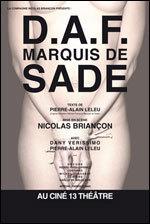 DAF, Marquis de Sade, grand moment de théâtre au Ciné 13