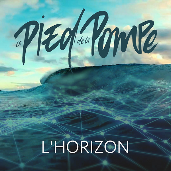 Le Pied de la Pompe vous offre un nouvel Horizon