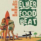 Elmer Food Beat de retour avec les Rois du Bord de Mer !