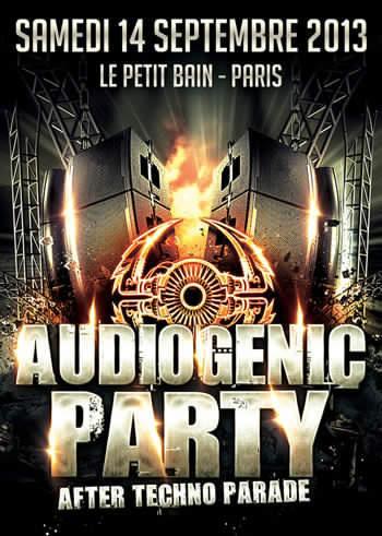 LE 14 SEPTEMBRE 2013, BE READY !  A l'occasion de la Techno Parade, Audiogenic envahit la capitale avec un triple événement : CHAR + APERO MIX + HARD PARTY.