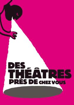 Des théâtres près de chez vous - Édition#03 !