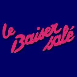 LE BAISER SALÉ