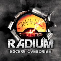 Radium // Nouvel album : Excess Overdrive // Dans les bacs !