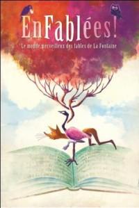 """Théâtre enfants : """"Enfablées ! Le Monde merveilleux des Fables de la Fontaine"""""""