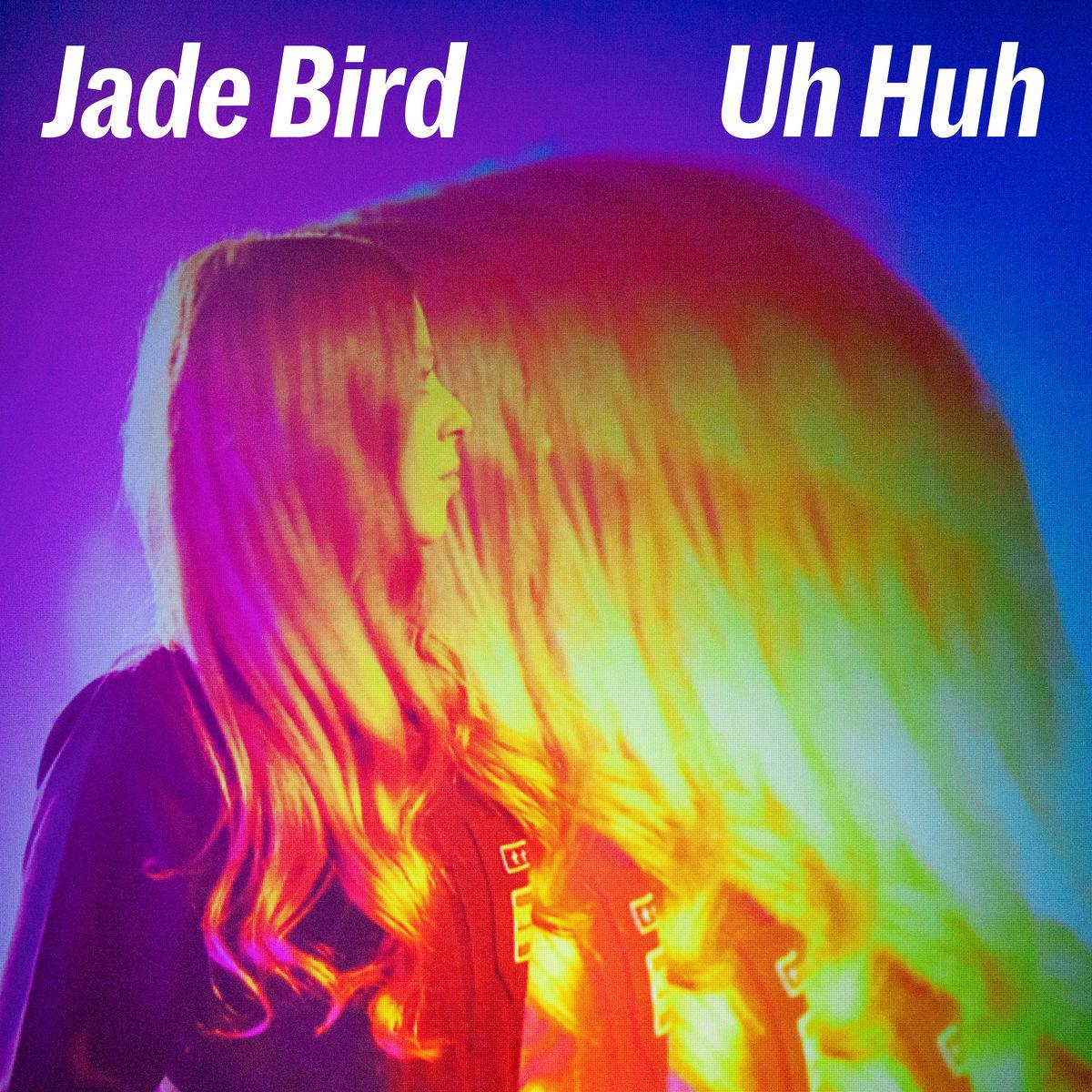 Jade Bird sort un tube rock'n'roll Uh Huh
