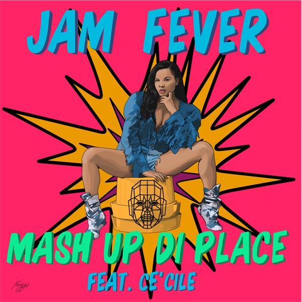 Mash Up Di Place, le nouveau tube de Jam Fever avec Cé'Cile