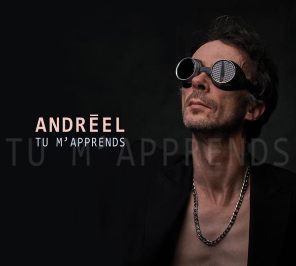 Andréel revient avec Tu M'apprends, nouvel album