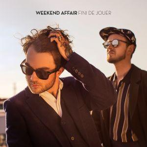 Weekend Affair a sorti Fini de Jouer, notre coup de coeur pop