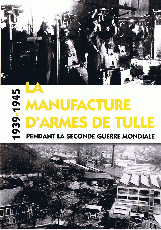 """Exposition """"1939-1945 : La Manufacture d'Armes de Tulle pendant la 2nde Guerre Mondiale"""""""