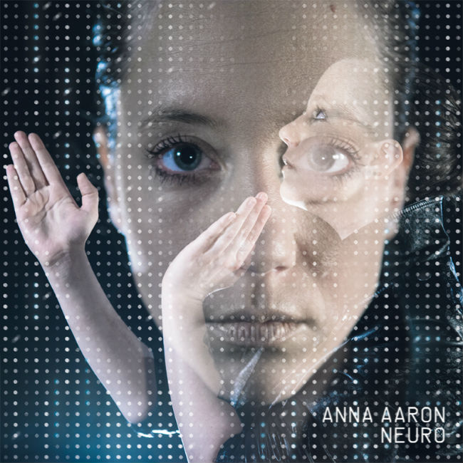 Anna Aaron, une voix magnétique et un album mystique appelé Neuro