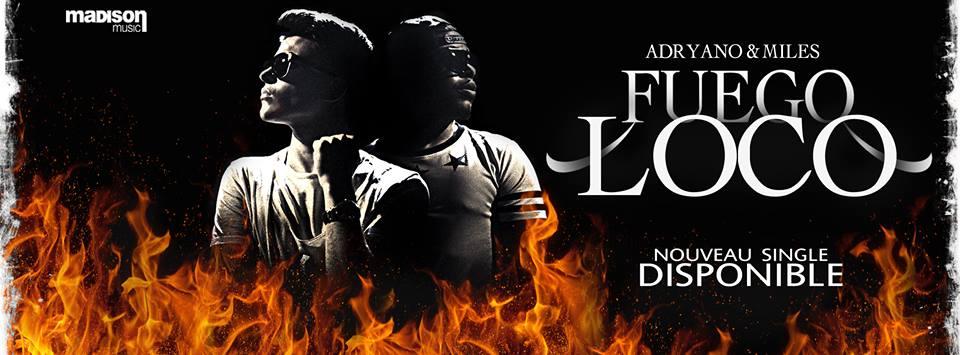 FUEGO LOCO - Mister Adryano & Miles Parks
