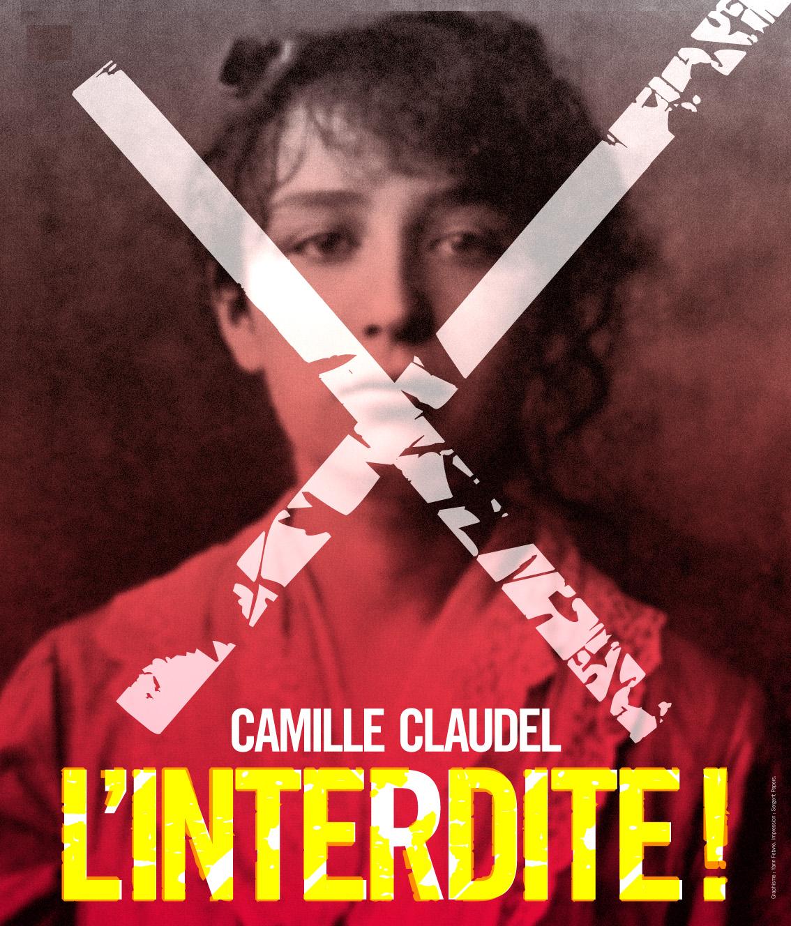 CAMILLE CLAUDEL, L'INTERDITE.