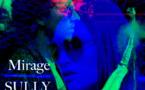 Sully Sully, premier Mirage à déguster en clip