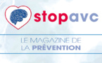 Stop AVC, le magazine de la prévention
