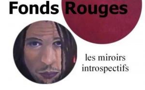Exposition Fonds Rouges, les miroirs introspectifs