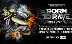 22/02/20 – BORN TO RAVE – LE TRABENDO – PARIS  – Hard Music !