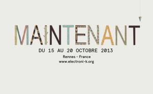 Maintenant ➨ du 15 au 20 octobre 2013 /  Electroni[k] | Arts Musiques et Technologies