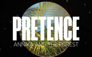 Annika and The Forest dévoile Pretence, 1er extrait de Même la Nuit