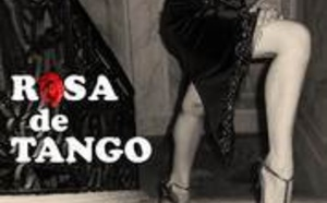 ROSA DE TANGO - Un Voyage Au Coeur De l'Argentine