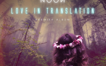 Noon, talent à suivre sur son album Love In Translation