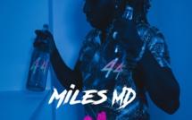 Miles MD dévoile son nouveau clip 44