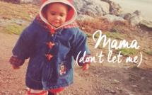 Kolinga pense à toutes les mères avec Mama (Don't let me)